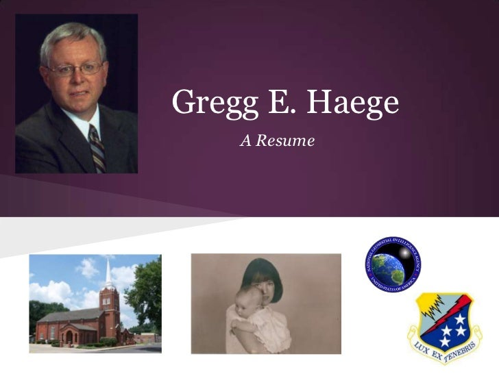 Gregg E. Haege    A Resume
