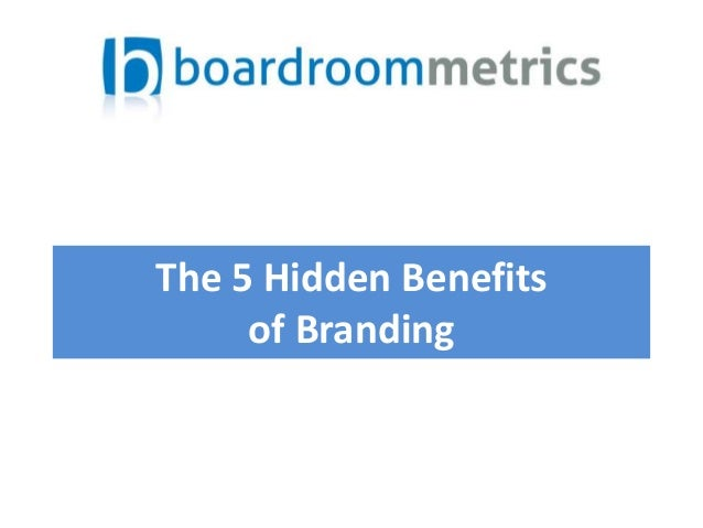 The 5 Hidden Benefits of Branding