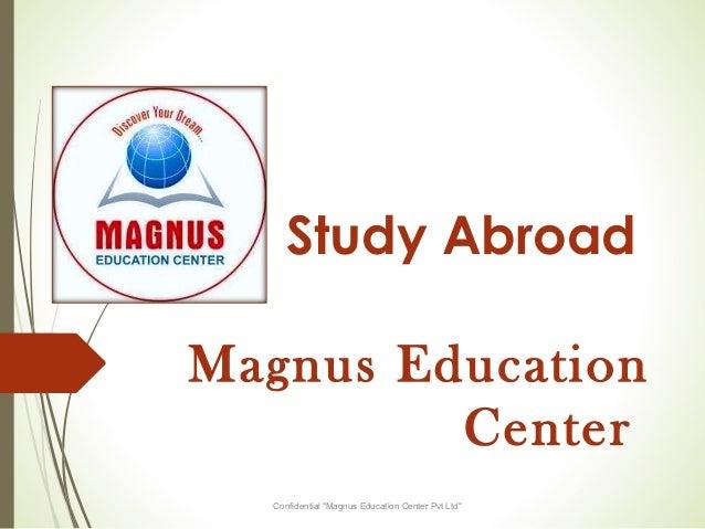 "Study Abroad Magnus Education Center Confidential ""Magnus Education Center Pvt Ltd"""