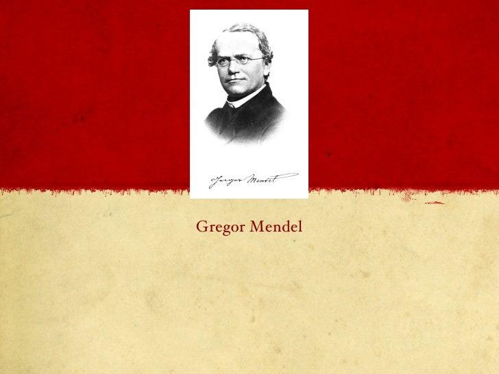 <ul><li>Gregor Mendel </li></ul>
