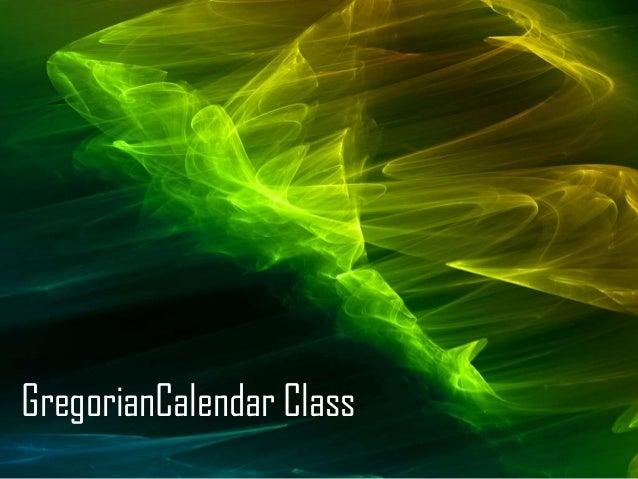GregorianCalendar Class