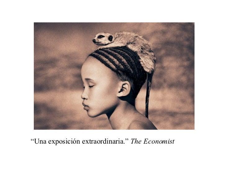 """"""" Una exposición extraordinaria.""""  The Economist"""
