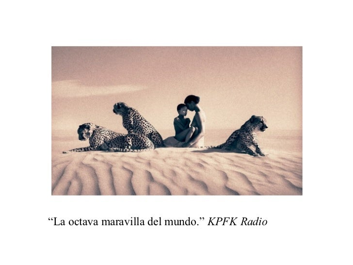 """ La octava maravilla del mundo.""  KPFK Radio"