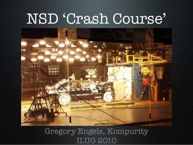 NSD 'Crash Course' Gregory Engels, Kompurity ILUG 2010