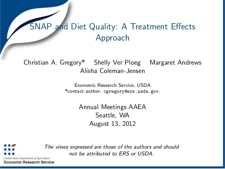 SNAP and Diet Quality: A Treatment Effects                ApproachChristian A. Gregory* Shelly Ver Ploeg Margaret Andrews  ...