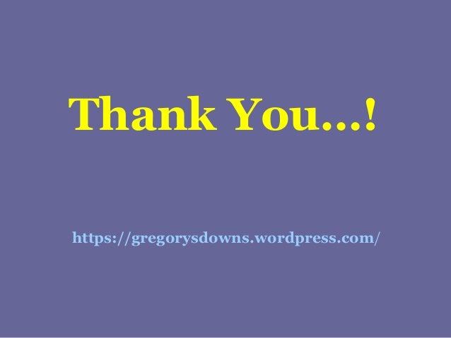 Thank You…! https://gregorysdowns.wordpress.com/