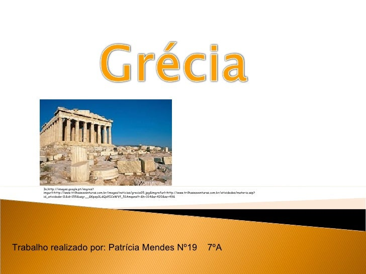 Trabalho realizado por: Patrícia Mendes Nº19  7ºA  In,http://images.google.pt/imgres?imgurl=http://www.trilhaseaventuras.c...