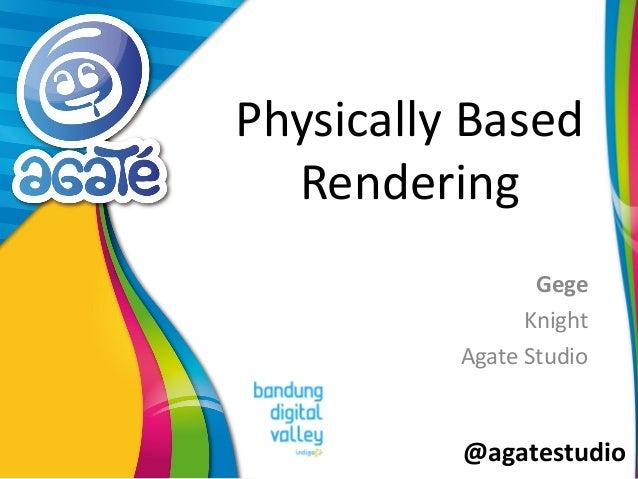 @agatestudio Physically Based Rendering Gege Knight Agate Studio
