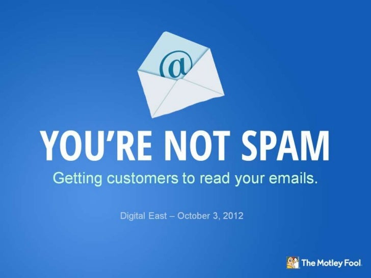 You're Not Spam - Getting Customers to Read Your Emails