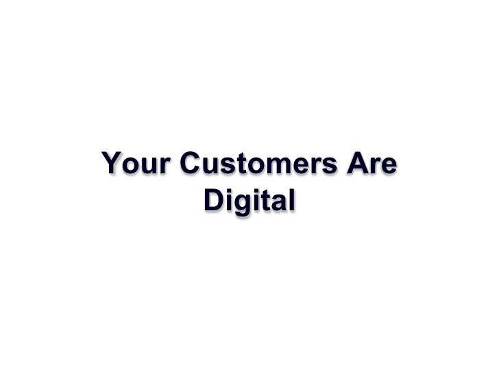 Your Customers Are Digital