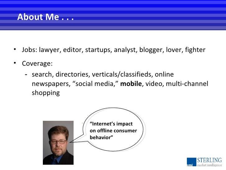 <ul><li>Jobs: lawyer, editor, startups, analyst, blogger, lover, fighter </li></ul><ul><li>Coverage: </li></ul><ul><ul><li...