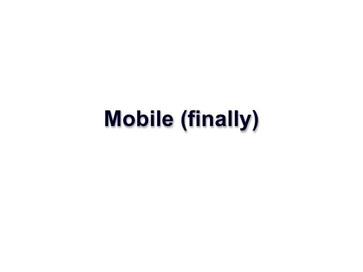 Mobile (finally)