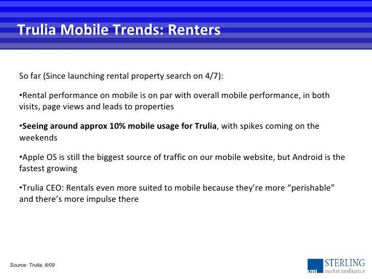 Trulia Mobile Trends: Renters <ul><li>So far (Since launching rental property search on 4/7):  </li></ul><ul><li>Rental pe...