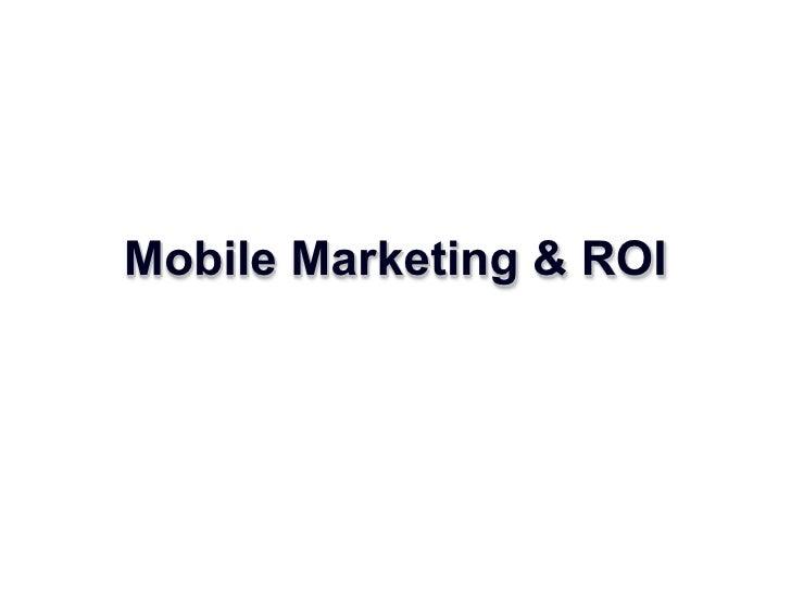 Mobile Marketing & ROI