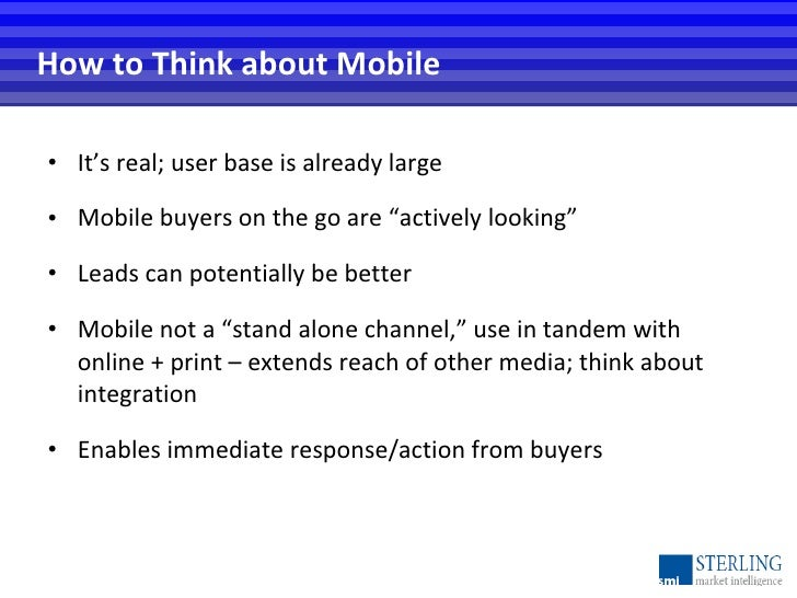 """How to Think about Mobile <ul><li>It's real; user base is already large </li></ul><ul><li>Mobile buyers on the go are """"act..."""