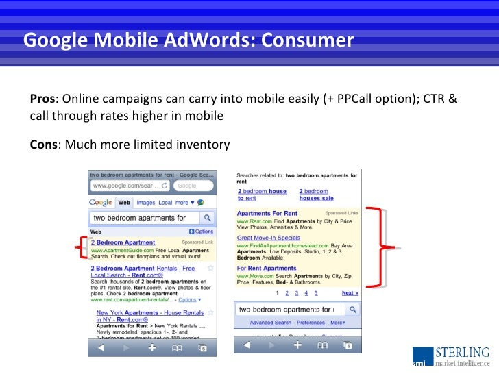 Google Mobile AdWords: Consumer <ul><li>Pros : Online campaigns can carry into mobile easily (+ PPCall option); CTR & call...