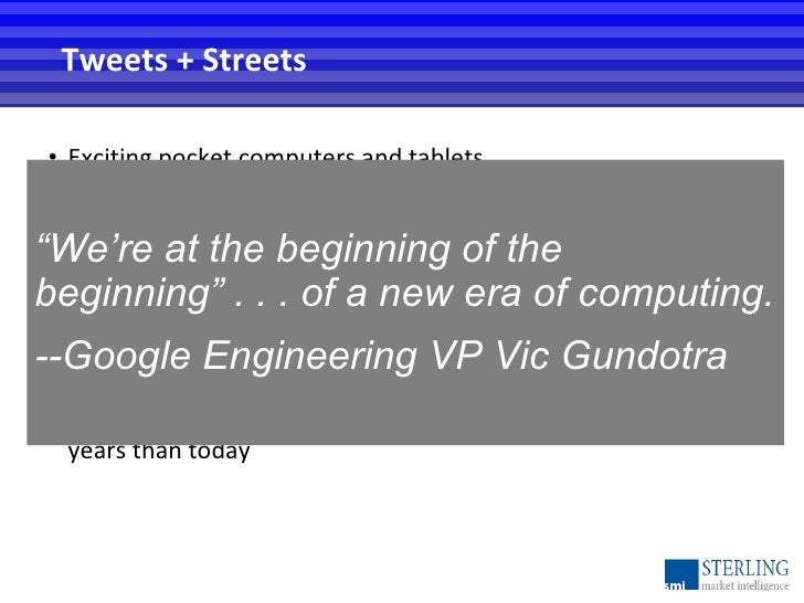 <ul><li>Exciting pocket computers and tablets </li></ul><ul><li>Ubiquitous connectivity (which is coming)  </li></ul><ul><...