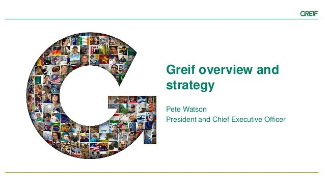 ... President And CEO; 5. Greif Overview ...