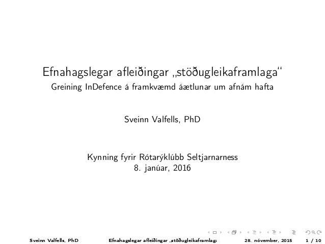"""Efnahagslegar afleiðingar """"stöðugleikaframlaga"""" Greining InDefence á framkvæmd áætlunar um afnám hafta Sveinn Valfells, PhD..."""