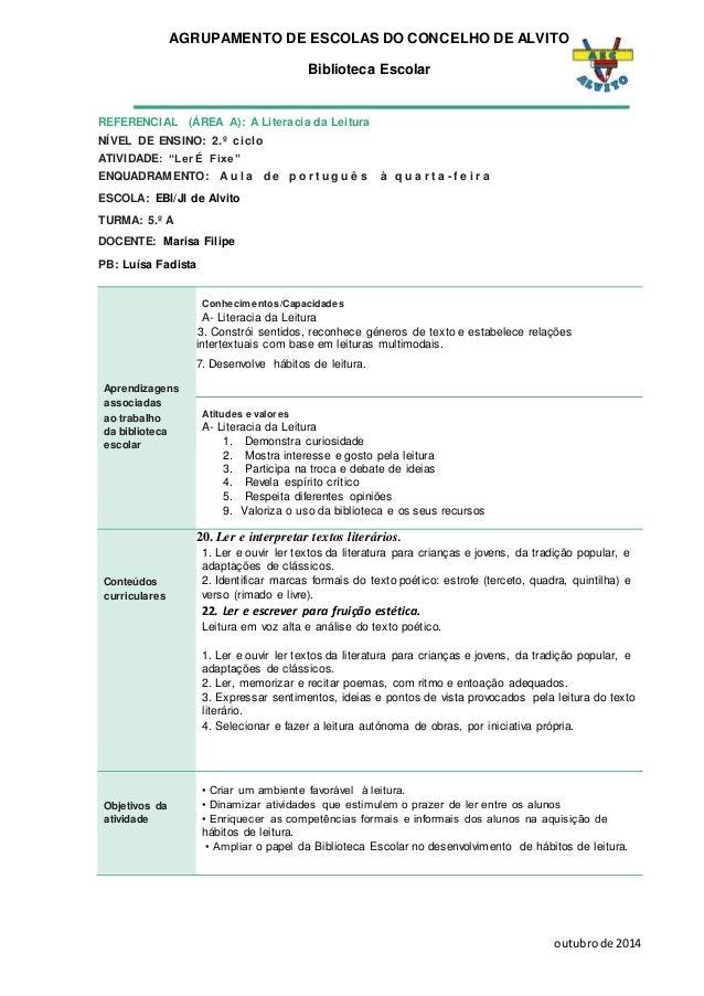 AGRUPAMENTO DE ESCOLAS DO CONCELHO DE ALVITO Biblioteca Escolar outubro de 2014 REFERENCIAL (ÁREA A): A Literacia da Leitu...