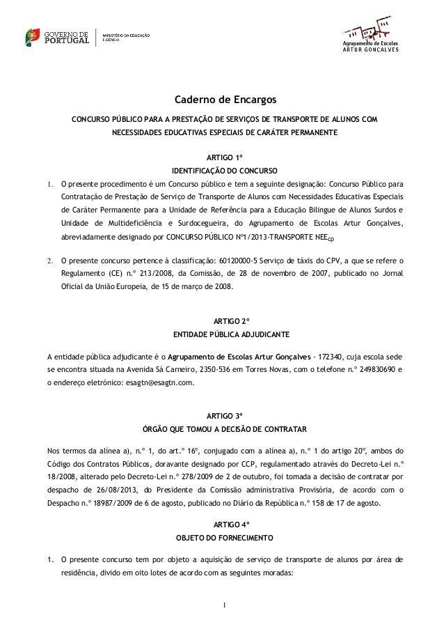 1 Caderno de Encargos CONCURSO PÚBLICO PARA A PRESTAÇÃO DE SERVIÇOS DE TRANSPORTE DE ALUNOS COM NECESSIDADES EDUCATIVAS ES...