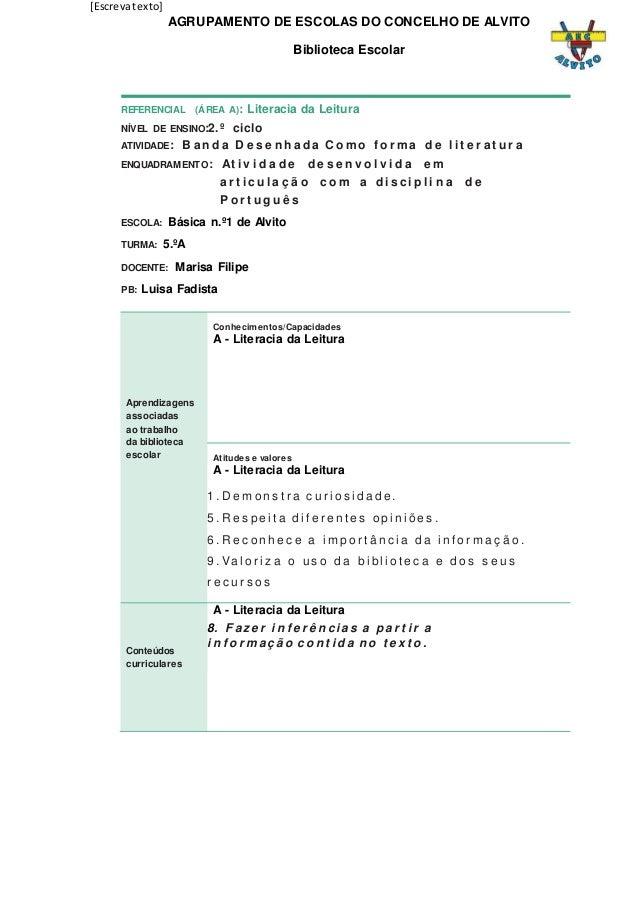 [Escrevatexto] AGRUPAMENTO DE ESCOLAS DO CONCELHO DE ALVITO Biblioteca Escolar REFERENCIAL (ÁREA A): Literacia da Leitura ...