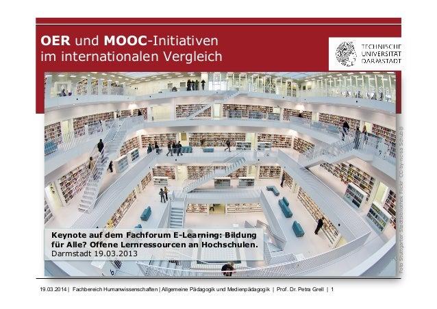 19.03.2014   Fachbereich Humanwissenschaften   Allgemeine Pädagogik und Medienpädagogik   Prof. Dr. Petra Grell   1 OER un...