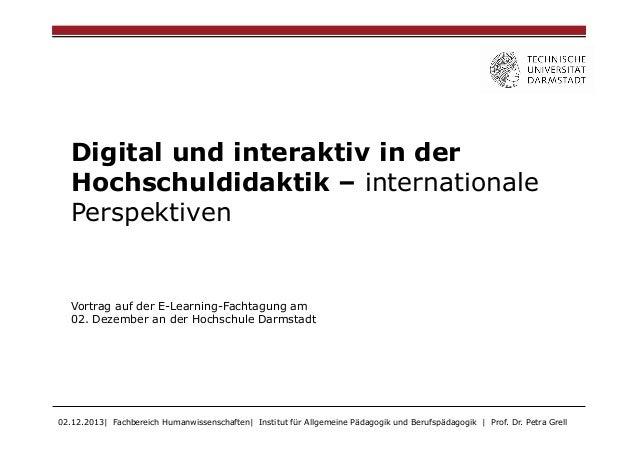 Digital und interaktiv in der Hochschuldidaktik – internationale Perspektiven  Vortrag auf der E-Learning-Fachtagung am 02...