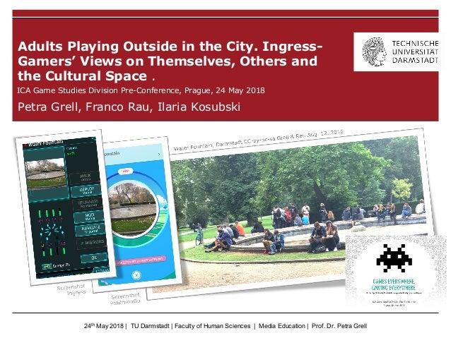 24th May 2018 | TU Darmstadt | Faculty of Human Sciences | Media Education | Prof. Dr. Petra Grell Petra Grell, Franco Rau...