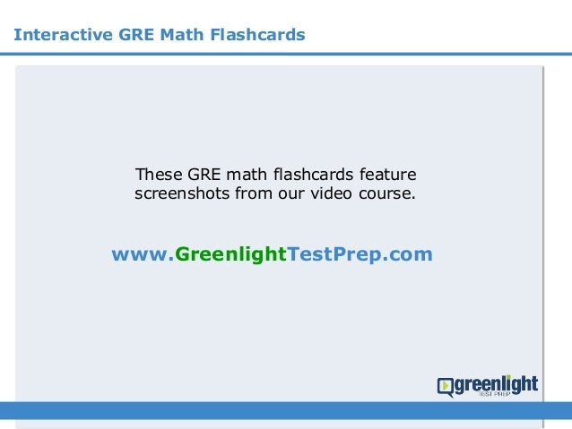 Interactive GRE Math Flashcards www.GreenlightTestPrep.com These GRE math flashcards feature screenshots from our video co...