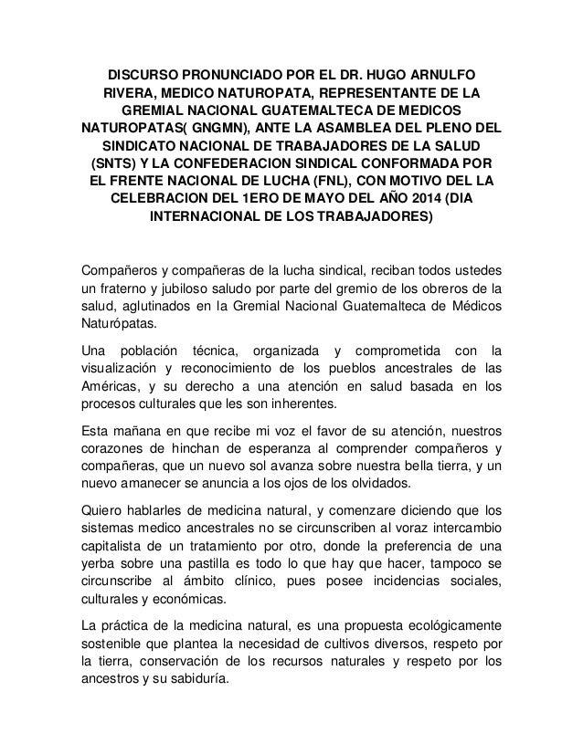 DISCURSO PRONUNCIADO POR EL DR. HUGO ARNULFO RIVERA, MEDICO NATUROPATA, REPRESENTANTE DE LA GREMIAL NACIONAL GUATEMALTECA ...