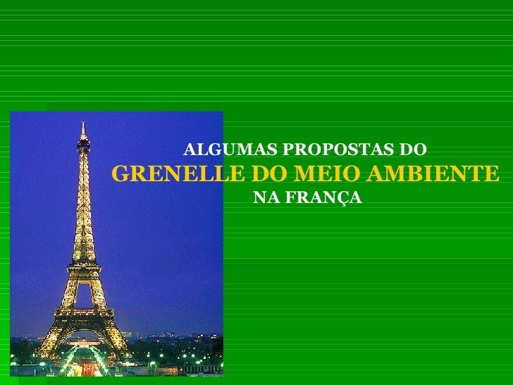 ALGUMAS PROPOSTAS DO  GRENELLE DO MEIO AMBIENTE   NA FRANÇA