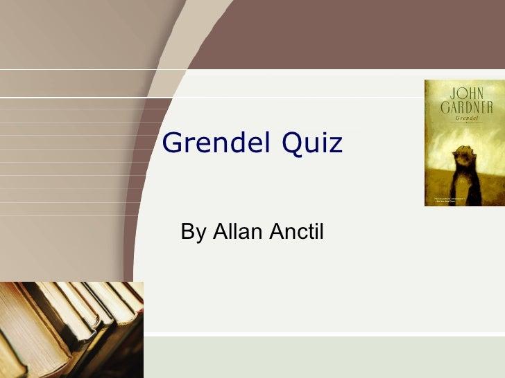 Grendel Quiz By Allan Anctil