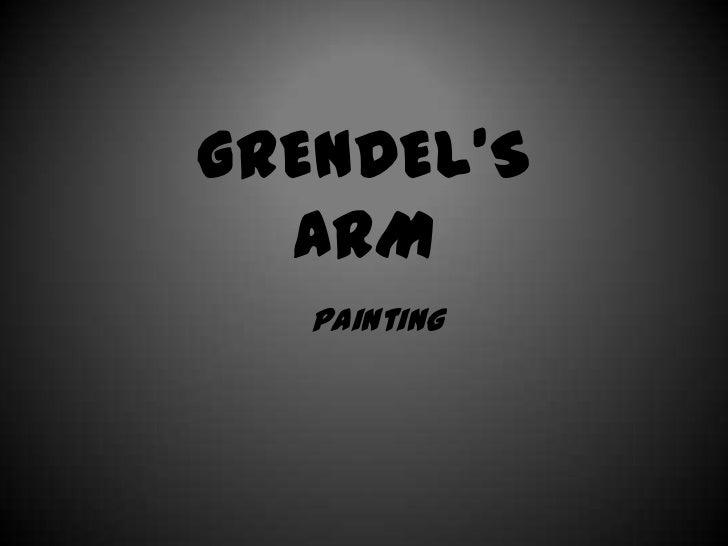 GRENDEL'S  ARM   Painting
