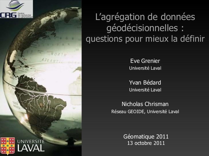 L'agrégation de données     géodécisionnelles :questions pour mieux la définir              Eve Grenier              Unive...