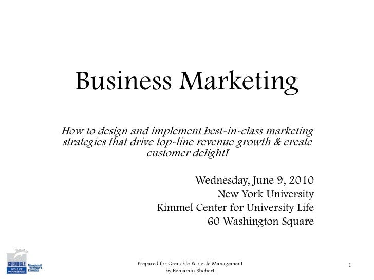 Business Marketing<br />How to design and implement best-in-class marketing strategies that drive top-line revenue growth ...