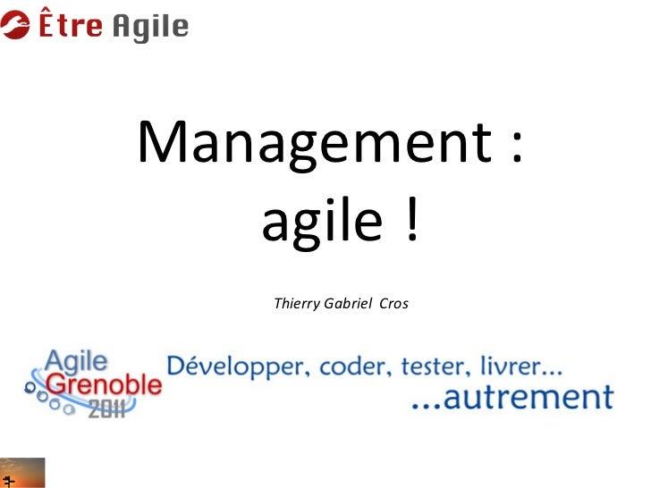 Management:   agile!    Thierry Gabriel Cros