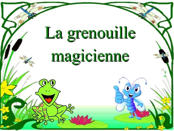 La grenouille magicienne
