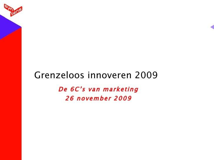 Grenzeloos innoveren 2009 De 6C's van marketing 26 november 2009
