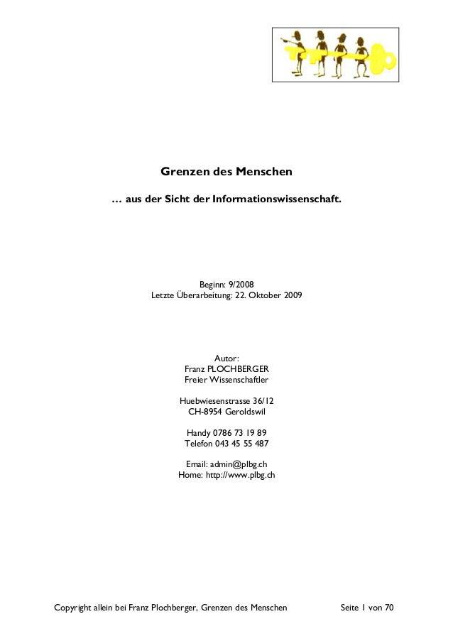 Copyright allein bei Franz Plochberger, Grenzen des Menschen Seite 1 von 70 Grenzen des Menschen … aus der Sicht der Infor...