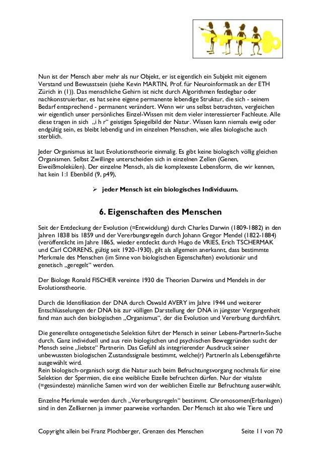 Copyright allein bei Franz Plochberger, Grenzen des Menschen Seite 11 von 70 Nun ist der Mensch aber mehr als nur Objekt, ...