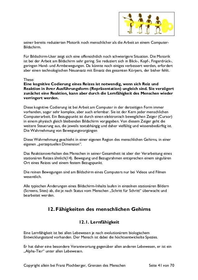 Copyright allein bei Franz Plochberger, Grenzen des Menschen Seite 41 von 70 seiner bereits reduzierten Motorik noch mensc...