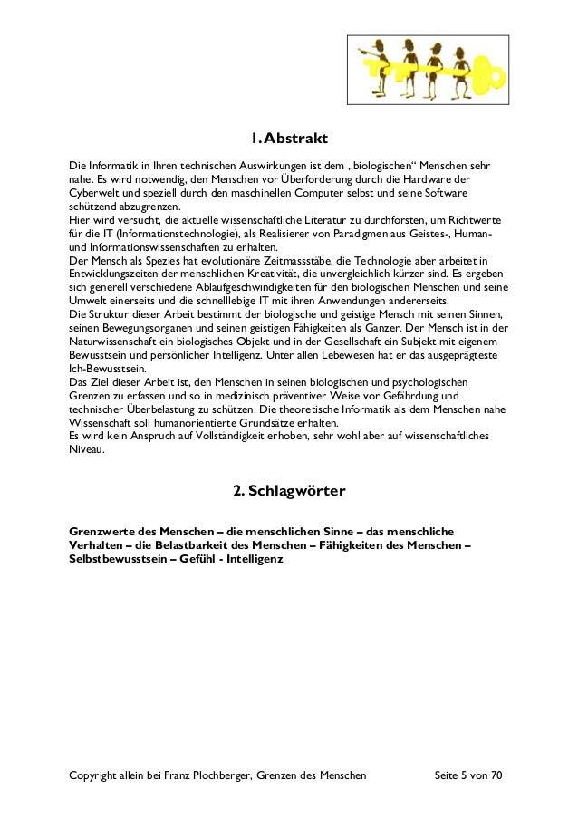 Copyright allein bei Franz Plochberger, Grenzen des Menschen Seite 5 von 70 1.Abstrakt Die Informatik in Ihren technischen...