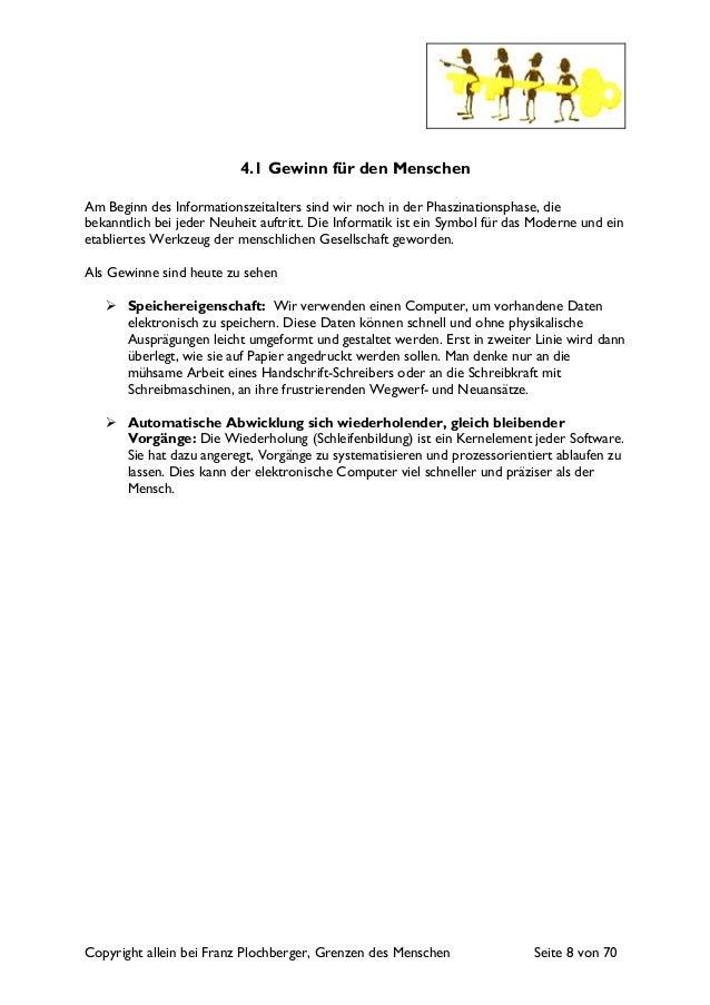 Copyright allein bei Franz Plochberger, Grenzen des Menschen Seite 8 von 70 4.1 Gewinn für den Menschen Am Beginn des Info...