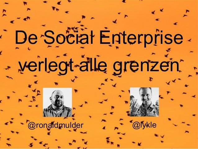De Social Enterprise verlegt alle grenzen @ronaldmulder  @lykle