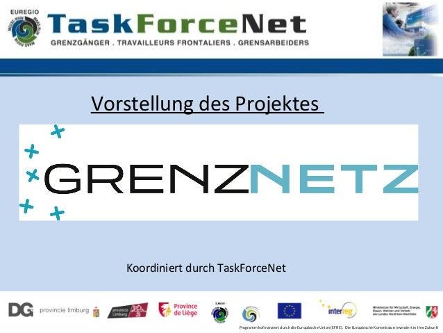 Vorstellung des Projektes   Koordiniert durch TaskForceNet                        Programm kofinanziert durch die Europäis...