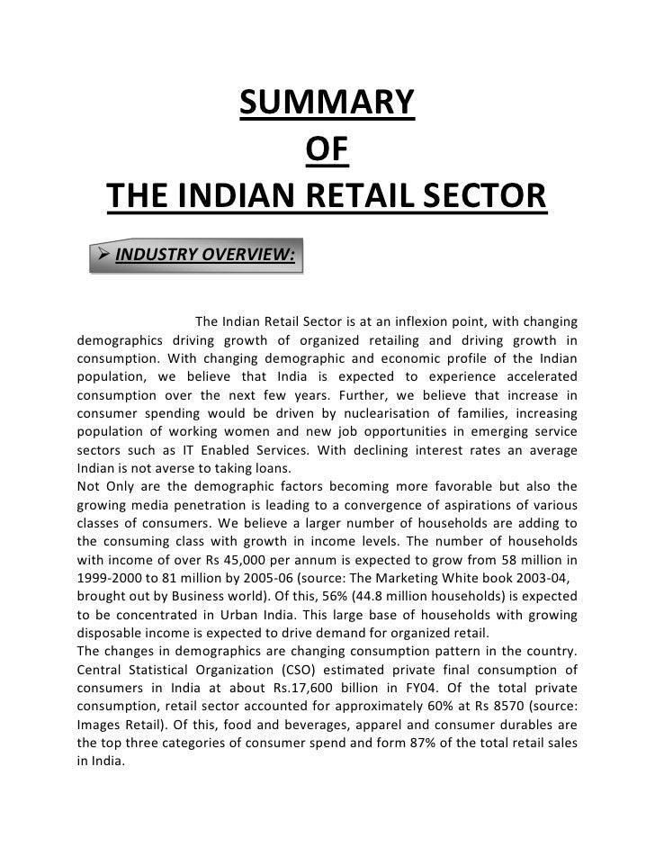 SUMMARY<br />OF<br />THE INDIAN RETAIL SECTOR<br /><ul><li>INDUSTRY OVERVIEW:</li></ul>                                   ...