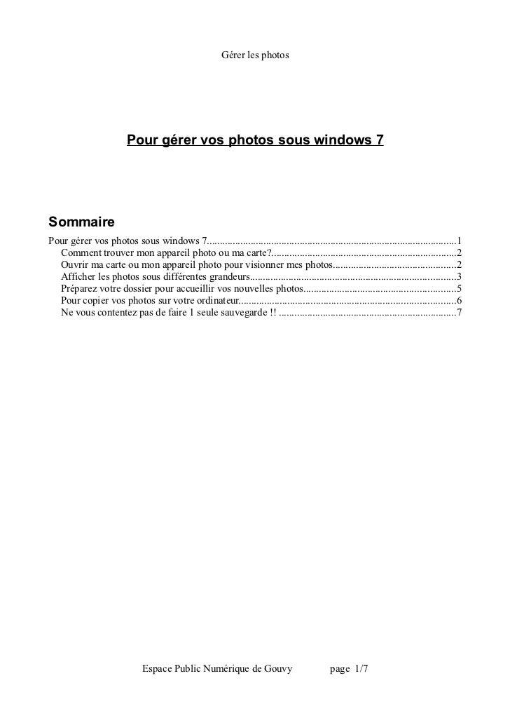 Gérer les photos                         Pour gérer vos photos sous windows 7SommairePour gérer vos photos sous windows 7....