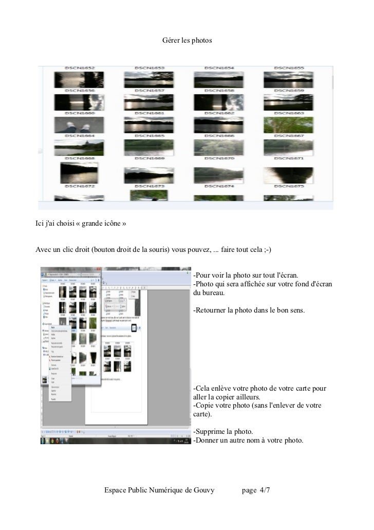 Gérer les photosIci jai choisi « grande icône »Avec un clic droit (bouton droit de la souris) vous pouvez, ... faire tout ...