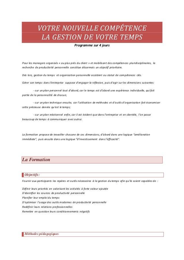VOTRE NOUVELLE COMPÉTENCE LA GESTION DE VOTRE TEMPS Programme sur 4 jours Pour les managers organisés « au plus près du cl...